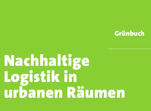 """Grünbuch 2.0 """"Nachhaltige Logistik in urbanen Räumen"""""""